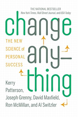 Change Anything By Patterson, Kerry/ Grenny, Joseph/ Maxfield, David/ McMillan, Ron